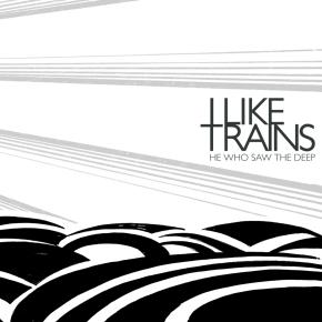 I-Like-Trains-He-Who-Saw-The-Deep-2010-post-rock