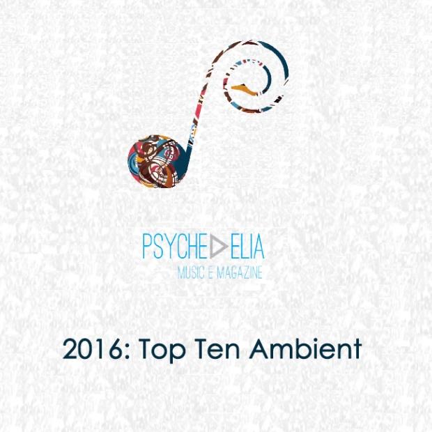 best-of-2016-pmez-top-ten-ambient